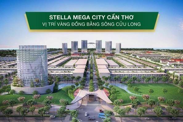 Đại đô thị Ngôi sao STELLA MEGA CITY Cần Thơ vị trí VÀNG ĐBSCL từ 26tr/m2